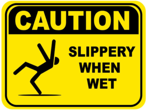 Caution Slippery When Wet - Accidental Falls